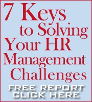 7 Keys to Solving Your Human Resource Management Challenges - FREE Report - Click Here